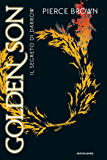 Red Rising - 2. Golden Son (versione italiana): Il segreto di Darrow (La trilogia di Red Rising)
