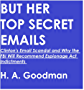 BUT HER TOP SECRET EMAILS: Clinton's Email Scandal and Why the FBI Will Recommend Espionage Act Indictments