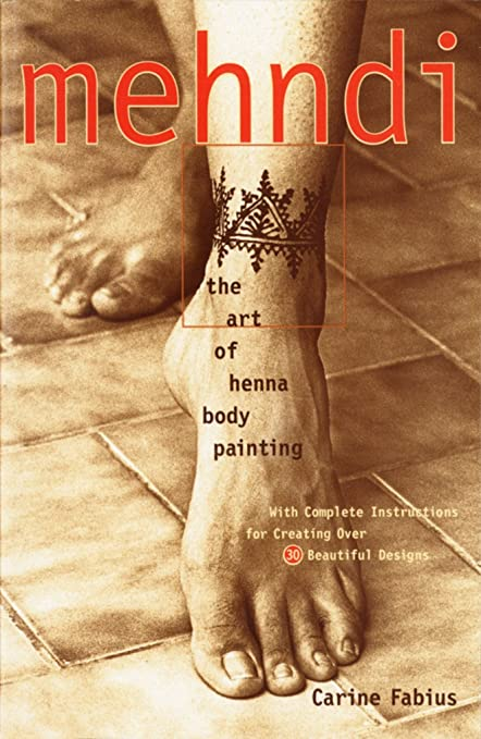 Amazon Mehndi The Art Of Henna Body Painting Carine Fabius