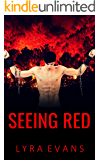 Seeing Red (Ever Green Series Book 2)