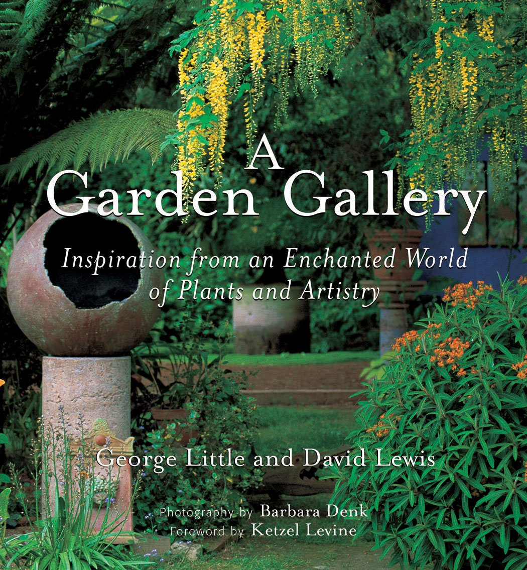 A Garden Gallery: The Plants, Art, and Hardscape of Little and Lewis ebook