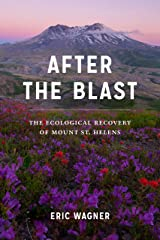 After the Blast: The Ecological Recovery of Mount St. Helens Kindle Edition