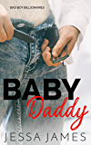 Baby Daddy (Bad Boy Billionaires Book 4)
