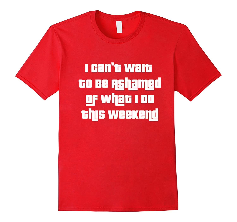 Funny Shirt Fun Weekend Tee-BN