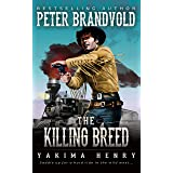 The Killing Breed: A Western Fiction Classic (Yakima Henry Book 4)