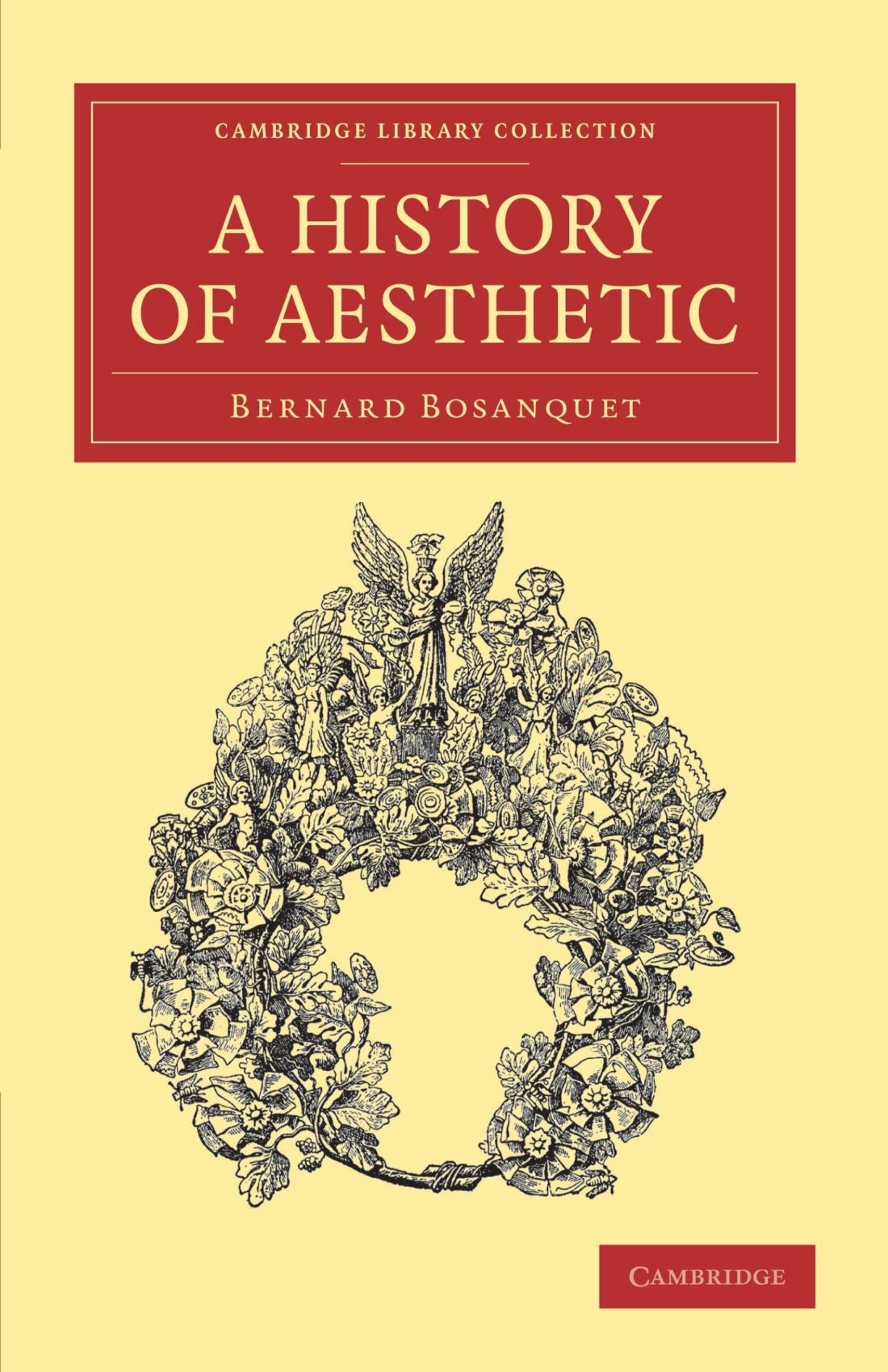 Read Online A History of Aesthetic (Cambridge Library Collection - Philosophy) PDF