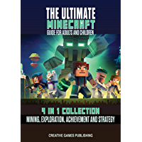 The Ultimate Minecraft Guide for Adults And Children: 4 in 1 Collection - Mining, Exploration, Achievement and Strategy (English Edition)
