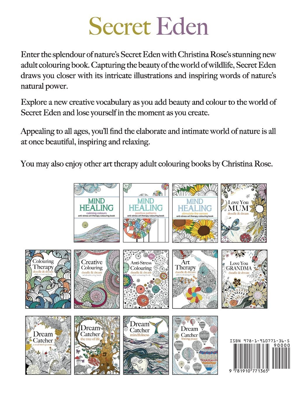 Anti stress colouring doodle and dream - Secret Eden Anti Stress Art Therapy Colouring Book Christina Rose 9781910771365 Amazon Com Books