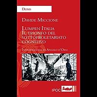 Lumpen Italia: Il trionfo del sottoproletariato cognitivo