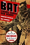 The Bat Strikes Again and Again! (Johnston McCulley Library Book 1)