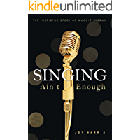 Singing Ain't Enough: The Inspiring Story of Maggie Ingram book cover