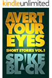 Avert Your Eyes Vol.1
