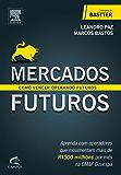 Mercados futuros: como vencer operando futuros