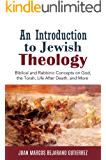 An Introduction to Jewish Theology: Biblical and Rabbinic Concepts on God, the Torah, Life After Death, and More