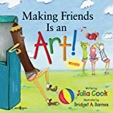 Making Friends Is an Art! (Building Relationships Book 1)