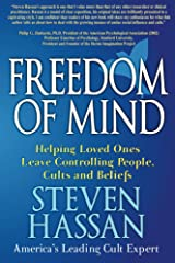 Freedom of Mind: Helping Loved Ones Leave Controlling People, Cults, and Beliefs Kindle Edition