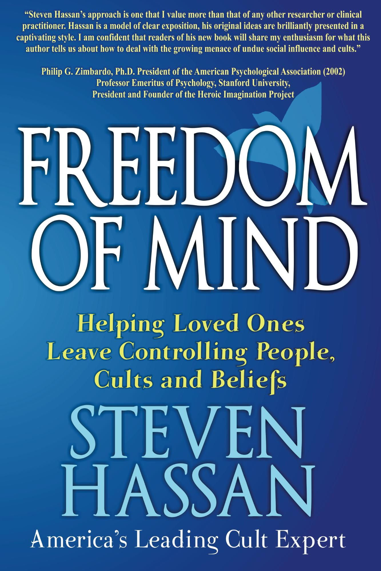 Freedom Of Mind  Helping Loved Ones Leave Controlling People Cults And Beliefs  English Edition