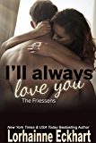 I'll Always Love You (The Friessens Book 19)