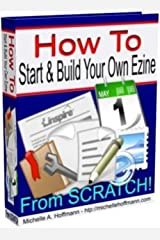 How To Start & Build Your Own Ezine Kindle Edition