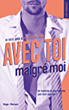 Avec toi, malgré moi (NEW ROMANCE) (French Edition)
