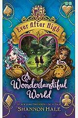 A Wonderlandiful World: Book 3 (Ever After High) Paperback
