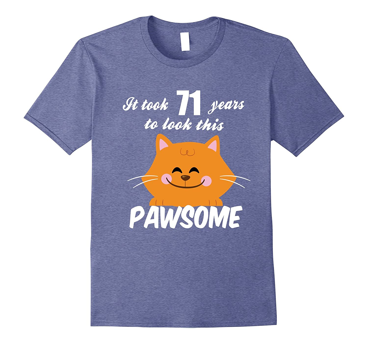 71st Birthday Shirt It Took 71 Years To Look Pawsome Cat Tee-TH