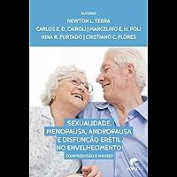 Sexualidade, menopausa, andropausa, e disfunção erétil no envelhecimento:  Compreensão e manejo