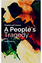 Phaedra and Lorenzo: A People's Tragedy Kindle Edition