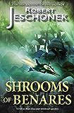 The Shrooms of Benares: A Scifi Story