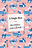A Single Man: A Novel (Picador Modern Classics)