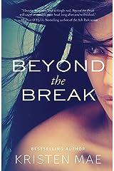 Beyond the Break (Conch Garden Book 1) Kindle Edition
