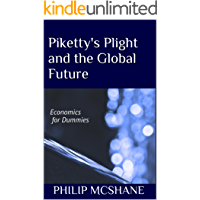 Piketty's Plight and the Global Future: Economics for Dummies