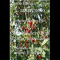 Il giardino dei ciliegi (L'amareneto): versione filologica a cura di Bruno Osimo (traduzioni di Bruno Osimo Vol. 4)