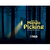Don't Go Mango Picking (A Scary Island Series)
