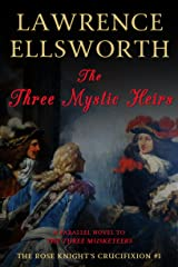 The Three Mystic Heirs: The Rose Knight's Crucifixion #1 Kindle Edition
