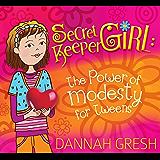 Secret Keeper Girl: The Power of Modesty for Tweens