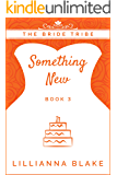 Something New (The Bride Tribe Book 3)