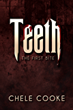 Teeth: The First Bite (Teeth Dark Paranormal Vampire Series Book 1)