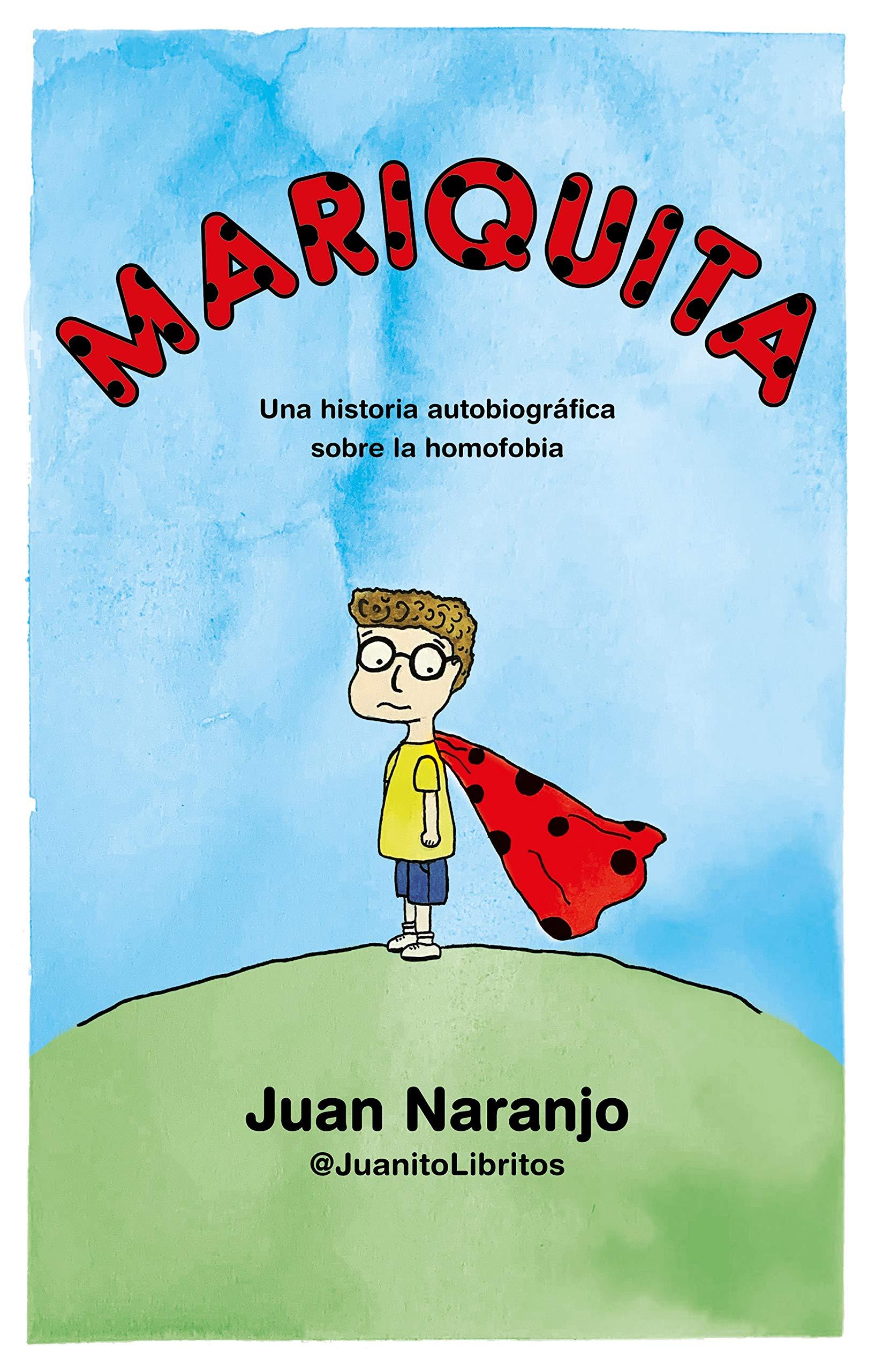 Mariquita: Una historia autobiográfica sobre la homofobia Cómic / Nov. Gráfica: Amazon.es: @JuanitoLibritos, Juan Naranjo: Libros