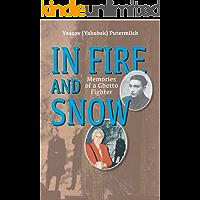 In Fire and Snow: Memoir By Jewish Warsaw Ghetto Fighter During WW2 (World War II Survivor)