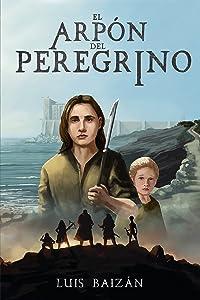 El arpón del peregrino: una novela juvenil de fantasía, misterio y aventuras. (