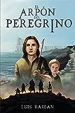 El arpón del peregrino: una novela juvenil de fantasía, misterio y aventuras.