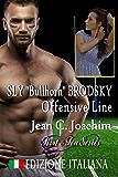 Sly Bullhorn Brodsky, Offensive Line (Edizione Italiana) (First & Ten (Edizione Italiana) Vol. 5)