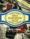 The Definitive History of World Championship Boxing: Junior Middleweight to Heavyweight
