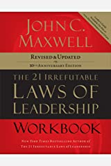 The 21 Irrefutable Laws of Leadership Workbook: Revised and Updated Kindle Edition