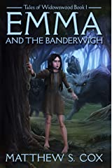Emma and the Banderwigh (Tales of Widowswood Book 1) Kindle Edition