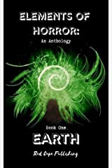 Elements of Horror: Earth: Book One Kindle Edition