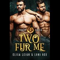 Two Fur Me (Legacy Falls Book 1)