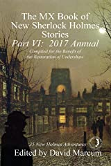 The MX Book of New Sherlock Holmes Stories - Part VI: 2017 Annual Kindle Edition