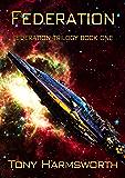 FEDERATION: Federation Trilogy Book One